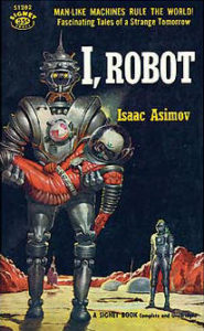 the cover of I, Robot, which contains Runaround - the short story where the Three Laws were originally introduced